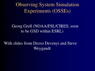 Observing System Simulation Experiments (OSSEs)