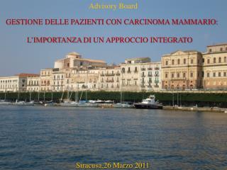 Advisory Board   GESTIONE DELLE PAZIENTI CON CARCINOMA MAMMARIO:
