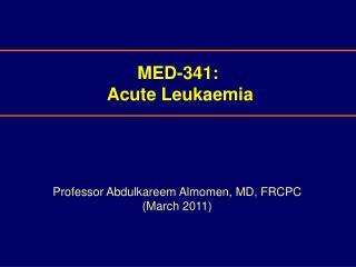 MED-341:  Acute Leukaemia