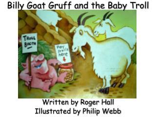 Billy Goat Gruff and the Baby Troll