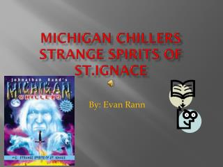 Michigan chillers strange spirits of  st.ignace
