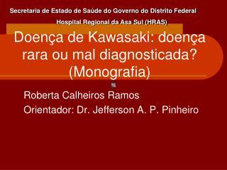 Doença de Kawasaki: doença rara ou mal diagnosticada? (Monografia)