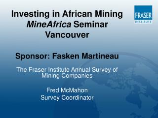 Investing in African Mining  MineAfrica Seminar Vancouver Sponsor: Fasken Martineau