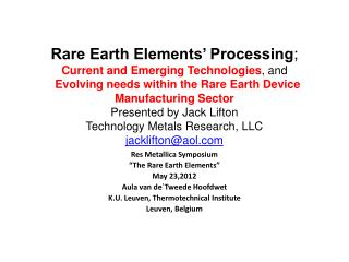 "Res Metallica Symposium ""The Rare Earth Elements"" May 23,2012 Aula van  de`Tweede Hoofdwet"