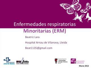 Enfermedades respiratorias Minoritarias (ERM)