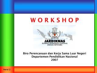 Biro Perencanaan dan Kerja Sama Luar Negeri Departemen Pendidikan Nasional 2007