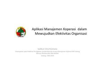 Aplikasi Manajemen Koperasi  dalam  Mewujudkan Efektivitas Organisasi