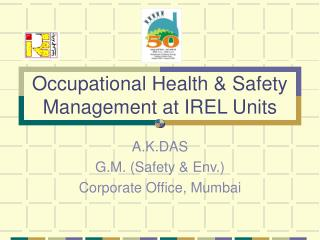 Occupational Health & Safety Management at IREL Units