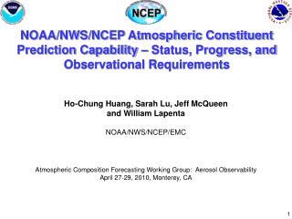 Ho-Chung Huang, Sarah Lu, Jeff McQueen and William Lapenta NOAA/NWS/NCEP/EMC