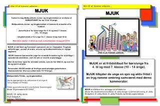 MJUK  er etableret bl.a. på baggrund af støtte fra: