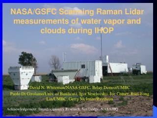 NASA/GSFC Scanning Raman Lidar measurements of water vapor and clouds during IHOP