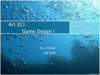 Art 311                       Game Design I