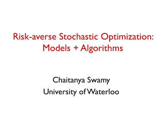 Risk-averse Stochastic Optimization:  Models + Algorithms