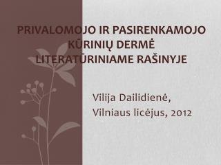 Privalomojo ir pasirenkamojo kūrinių dermė  literatūriniame rašinyje