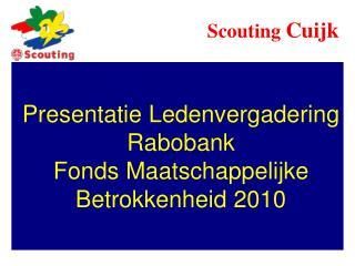 Presentatie Ledenvergadering Rabobank  Fonds Maatschappelijke  Betrokkenheid 2010
