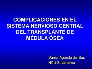 COMPLICACIONES EN EL SISTEMA NERVIOSO CENTRAL DEL TRANSPLANTE DE MÉDULA ÓSEA