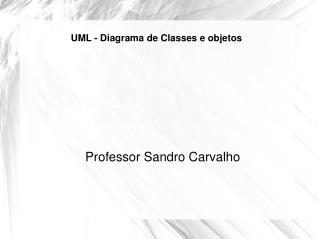 UML - Diagrama de Classes e objetos