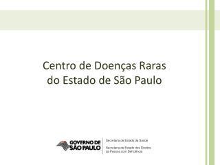 Centro de  Doenças Raras  do Estado de São Paulo