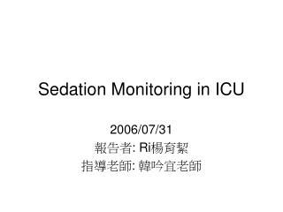 Sedation Monitoring in ICU