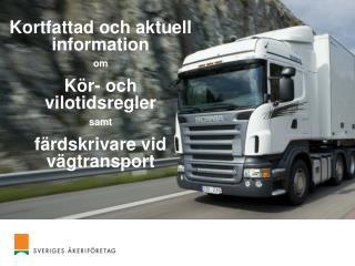 Kortfattad och aktuell information  om  Kör- och vilotidsregler  samt