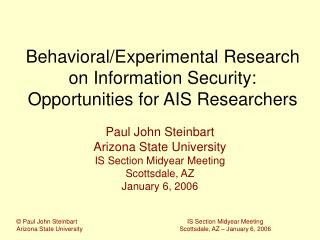 Behavioral/Experimental Research on Information Security: Opportunities for AIS Researchers
