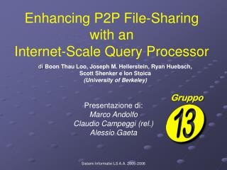 Enhancing P2P File-Sharing with an  Internet-Scale Query Processor