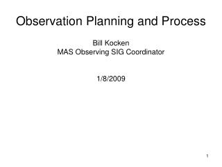 Observation Planning and Process