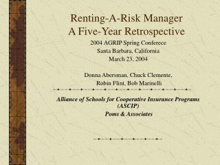 Renting-A-Risk Manager A Five-Year Retrospective