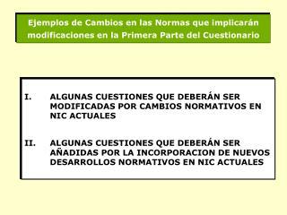 ALGUNAS CUESTIONES QUE DEBERÁN SER MODIFICADAS POR CAMBIOS NORMATIVOS EN NIC ACTUALES