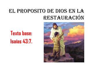 EL PROPOSITO DE DIOS EN LA      RESTAURACI�N