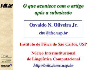 O que acontece com o artigo após a submissão Osvaldo N. Oliveira Jr. chu@ifscp.br
