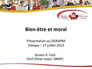 Bien-être et moral Présentation au DGRAPM Ottawa – 17 juillet 2013
