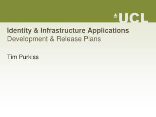 Identity & Infrastructure Applications Development & Release Plans