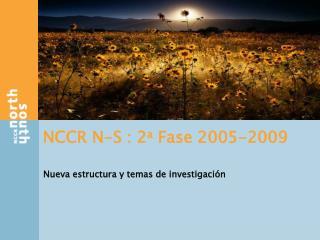NCCR N-S : 2 a  Fase 2005-2009