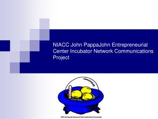 NIACC John PappaJohn Entrepreneurial Center Incubator Network Communications Project