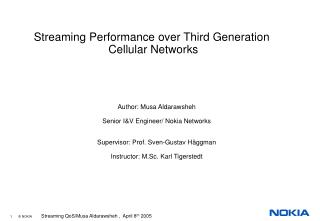 Streaming Performance over Third Generation  Cellular Networks