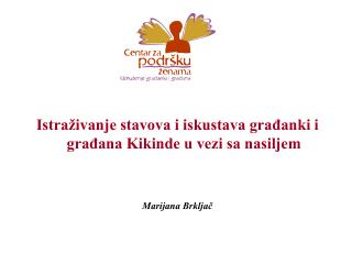 Istraživanje stavova i iskustava građanki i građana Kikinde u vezi sa nasiljem Marijana Brkljač