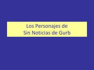 Los Personajes de  Sin Noticias de Gurb