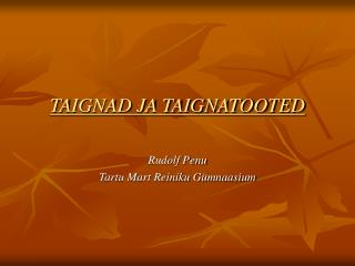 TAIGNAD JA TAIGNATOOTED