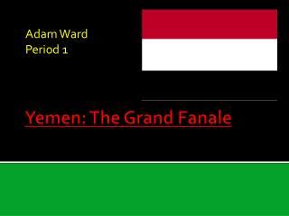 Yemen: The Grand Fanale
