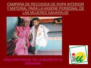 CAMPAÑA DE RECOGIDA DE ROPA INTERIOR Y MATERIAL PARA LA HIGIENE PERSONAL DE LAS MUJERES SAHARAUIS