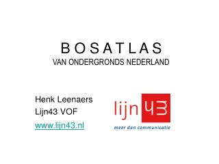 B O S A T L A S VAN ONDERGRONDS NEDERLAND