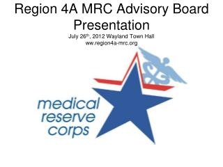 Region 4A MRC Advisory Board Presentation July 26 th , 2012 Wayland Town Hall ww.region4a-mrc