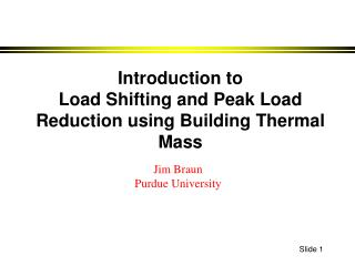 Introduction to Load Shifting and Peak Load Reduction using Building Thermal Mass