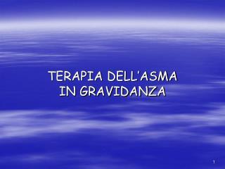 TERAPIA DELL'ASMA  IN GRAVIDANZA