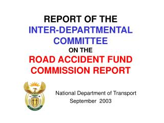 REPORT OF THE  INTER-DEPARTMENTAL COMMITTEE ON THE  ROAD ACCIDENT FUND  COMMISSION REPORT