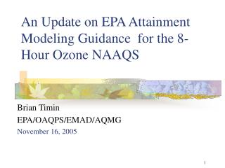 An Update on EPA Attainment Modeling Guidance  for the 8-Hour Ozone NAAQS
