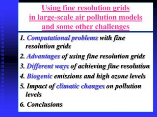 Using fine resolution grids  in large-scale air pollution models and some other challenges