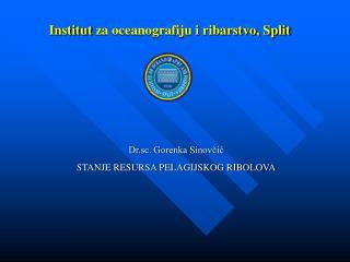 Institut  za oceanografiju i ribarstvo, Split