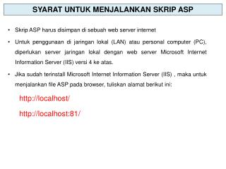 Skrip ASP harus disimpan di sebuah web server internet